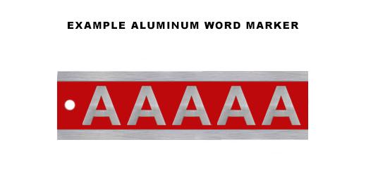 Aluminum Word Marker (1 Character Max)