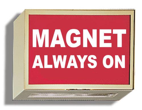 Illuminated Sign: MAGNET ALWAYS ON